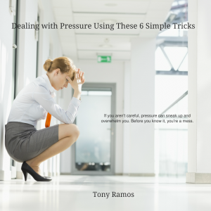 Dealing with Pressure Using These 6 Simple Tricks eBook